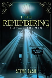 The Remembering - Book Three of The Meq ebook by Steve Cash