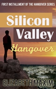 Silicon Valley Hangover ebook by Elizabeth Maxim