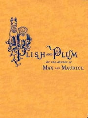 Plish and Plum ebook by Wilhelm Busch,Charles T. Brooks