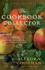The Cookbook Collector - A Novel ebook by Allegra Goodman