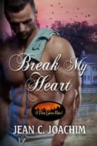 Break My Heart ebook by Jean Joachim