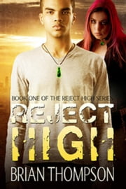 Reject High - Reject High, #1 ebook by Brian Thompson
