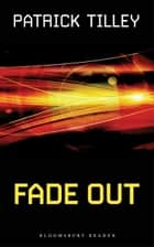 Fade Out ebook by Patrick Tilley