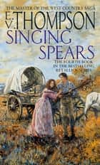Singing Spears - Number 4 in series ebook by E. V. Thompson