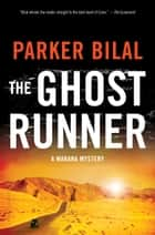 The Ghost Runner ebook by Parker Bilal
