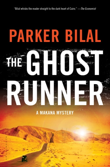 The Ghost Runner - A Makana Investigation ebook by Parker Bilal
