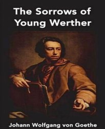 the sorrows of young werther Listen to a free sample or buy the sorrows of young werther (unabridged) by  johann wolfgang von goethe on itunes on your iphone, ipad, ipod touch,.