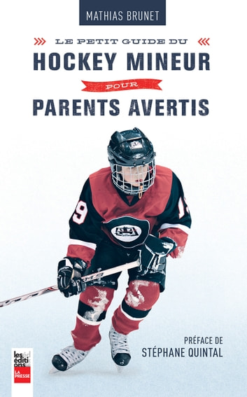 Petit guide du hockey mineur pour parents avertis ebook by Mathias Brunet