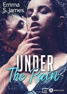 Under the Rain eBook by Emma S. James