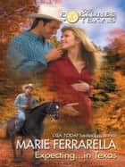 Expecting...in Texas ebook by Marie Ferrarella