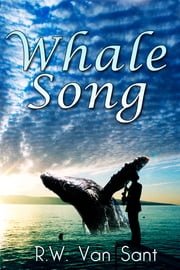Whale Song ebook by R.W. Van Sant