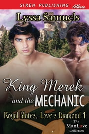King Merek and the Mechanic ebook by Lyssa Samuels