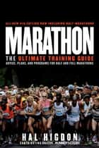 Marathon: The Ultimate Training Guide: Advice, Plans, and Programs for Half and Full Marathons ebook by Hal Higdon