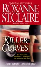 Killer Curves ebook by Roxanne St. Claire