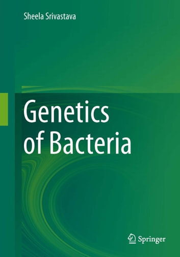 Genetics of Bacteria ebook by Sheela Srivastava