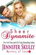 Sheer Dynamite ebook by Jennifer Skully, Jasmine Haynes