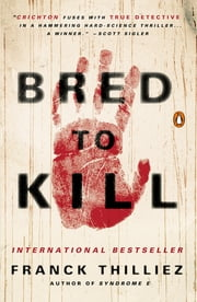 Bred to Kill - A Thriller ebook by Franck Thilliez, Mark Polizzotti
