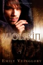 Wolfkin ebook by Emily Veinglory