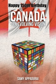 Canada-An Evolving Vision ebook by Samy Appadurai