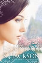 Of Risk & Redemption - A Revelry's Tempest Novel ebook by K.J. Jackson