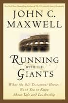 Running with the Giants ebook by John C. Maxwell