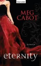 Eternity - Roman ebook by Meg Cabot, Theda Krohm-Linke