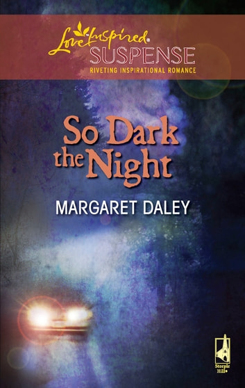 So Dark the Night - A Single Dad Romance eBook by Margaret Daley