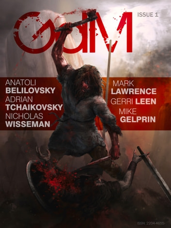 Grimdark Magazine Issue #1 ebook by Joe Abercrombie,Layla Cummins,Mike Gelprin,Mark Lawrence,Gerri Leen,Graham McNeill,Adrian Tchaikovsky,Nick Wisseman