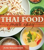 Thai Food Made Easy ebook by June Williamson