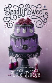 Deadly Sweet ebook by Lola Dodge
