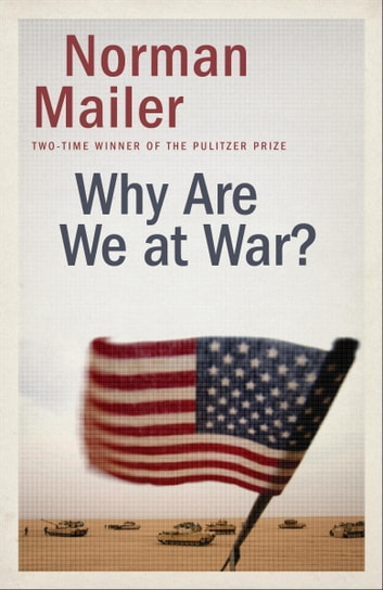 Why Are We at War? ebook by Norman Mailer