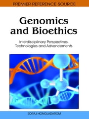 Genomics and Bioethics - Interdisciplinary Perspectives, Technologies and Advancements ebook by Soraj Hongladarom