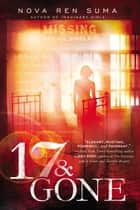 17 & Gone ebook by Nova Ren Suma