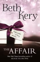 The Affair - The perfect sizzling summer read ebook by Beth Kery