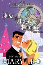 Kiss of Magic Romance, Book Three ebook by Mary Leo