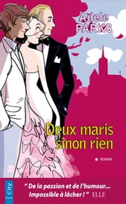 Deux maris sinon rien ebook by Adele Parks