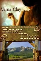 Honey Kisses ebook by Verna Clay