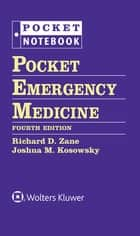 Pocket Emergency Medicine ebook by Richard D. Zane, Joshua M. Kosowsky