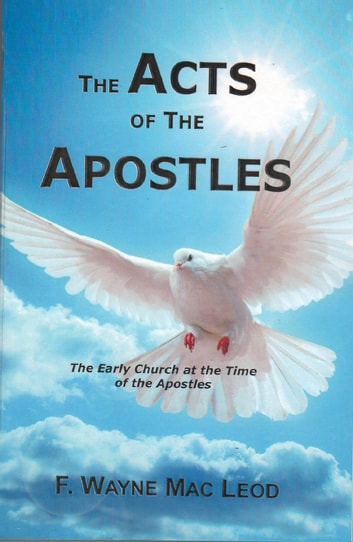 The Acts of the Apostles - The Early Church at the Time of the Apostles ebook by F. Wayne Mac Leod