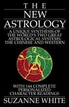 THE NEW ASTROLOGY - 144 NEW ASTROLOGY SIGNS ebook by Suzanne White