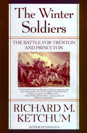 The Winter Soldiers - The Battles for Trenton and Princeton eBook by Richard M. Ketchum