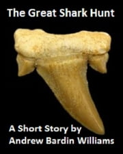 The Great Shark Hunt ebook by Andrew Bardin Williams