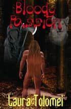 Bloody Passion ebook by Laura Tolomei