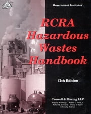 RCRA Hazardous Wastes Handbook ebook by Ridgway M. Hall Jr.,Robert C. Davis Jr.,Richard E. Schwartz,Nancy S. Bryson,Timothy R. McCrum