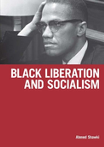 Black Liberation and Socialism ebook by Ahmed Shawki