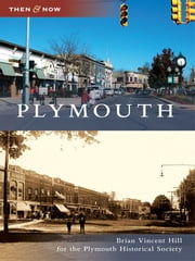 Plymouth ebook by Hill, Brian Vincent,Plymouth Historical Society