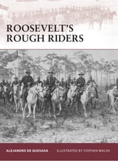 Roosevelt's Rough Riders ebook by Alejandro de Quesada