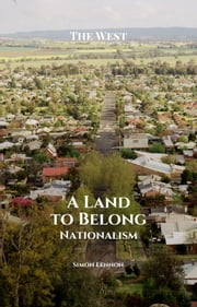 A Land to Belong - Nationalism ebook by Simon Lennon