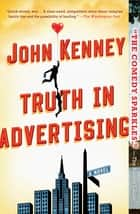 Truth in Advertising ebook by John Kenney