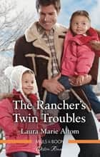 The Rancher's Twin Troubles ebook by Laura Marie Altom